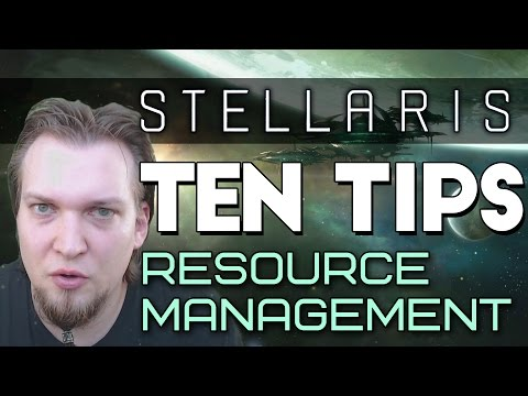 Stellaris Tips - 10 Tips for Resource Management (Stellaris Tutorial)