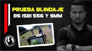 Prueba Blindaje B5 ISBI  556 y 9mm