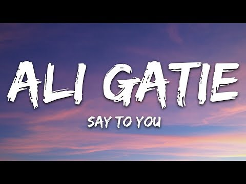 Ali Gatie - Say to You (Lyrics)