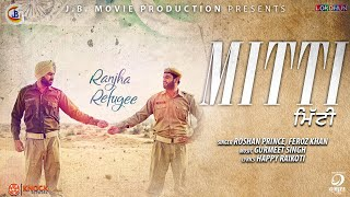Mitti - Roshan Prince Feroz Khan Mp3 Song Download