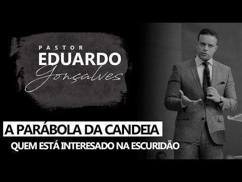 Pastor Eduardo Gonçalves -  A Parábola Da Candeia, a quem interessa a escuridão