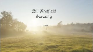 Serenity | Bill Whitfield | New Age Piano | Relaxing Piano Music | Emotional Piano