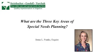 Jenna L. Franks: The Three Key Areas of Special Needs Planning