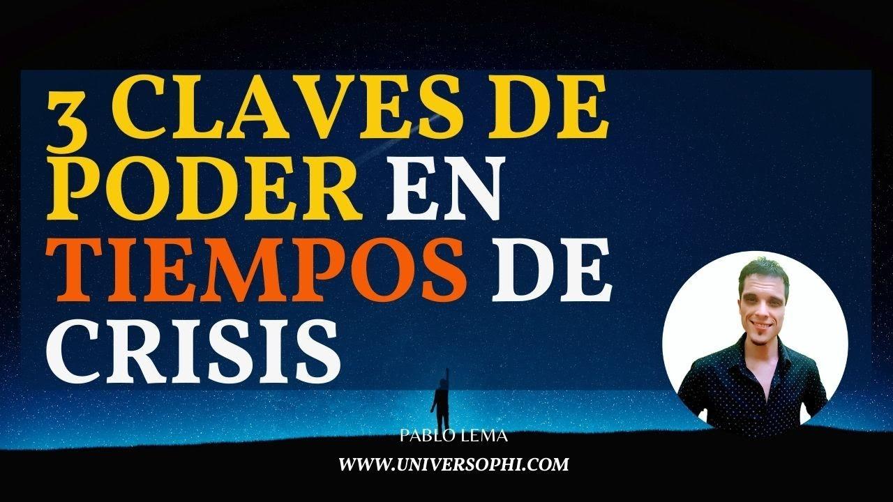 💪3 CLAVES DE PODER💪 en Tiempos de Crisis: ¡Recuérdalas!