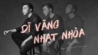 Dĩ Vãng Nhạt Nhòa | Lân nhã | Lyric Video Official