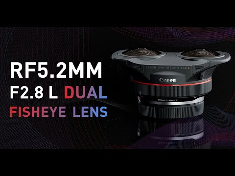 Shoot VR with Canon's New RF5.2mm F2.8 L Dual Fisheye Lens
