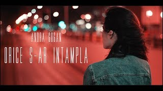 Andra Gogan - Orice S-ar Intampla (Official Music Video) Sing My Life