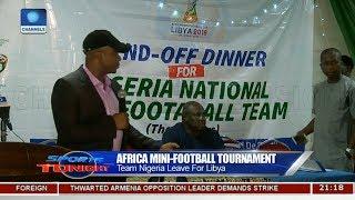 Team Nigeria Leave For Africa Mini-Football Tournament   Sports Tonight  