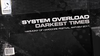 System:Overload - Darkest Times (Harmony of Hardcore 2011 Anthem)