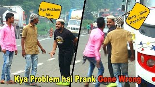 Kya Problem hai Prank GONE WRONG | Prank in India | Shubham Sharma