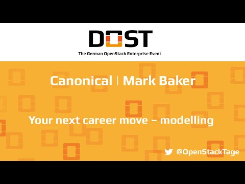 DOST 2016: Mark Baker - Canonical | Your next career move – modelling