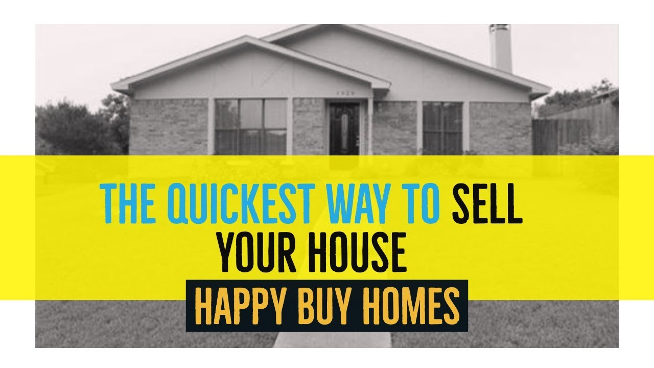 Quickest Way to Sell Your House