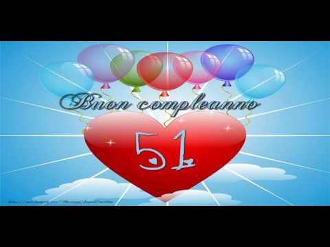 51 Anni Buon Compleanno Youtube