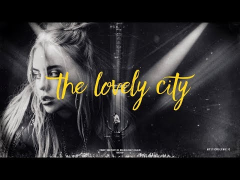 The Lovely City | Twenty One Pilots/Billie Eilish ft. Khalid