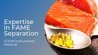 Expertise in FAME Separation: SCION Instruments Webinar