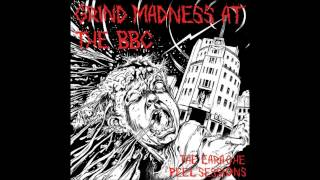 Napalm Death - Grind Madness at the BBC (Earache/Peel Sessions) complete