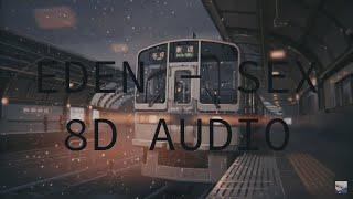 eDEN - sex (8D Audio)