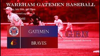 Gatemen Baseball Network Live Stream: Wareham Gatemen vs. Bourne Braves (7/20/18)