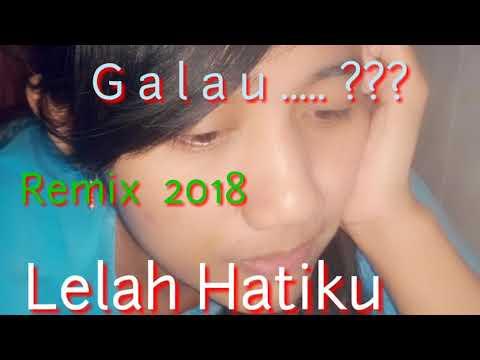 DJ SUPER GALAU 😭 😧  ✔ 🔛  LELAH HATIKU 💗😧  (Remix 2018. Terbaru)