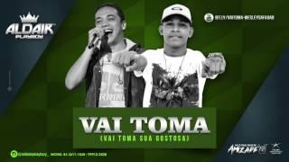 Baixar WESLEY SAFADÃO PROMOCIONAL 2017.2 - VAI TOMA (ALDAIR PLAYBOY)
