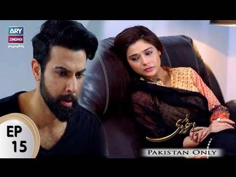 Bay Khudi - Episode 15 - ARY Zindagi Drama
