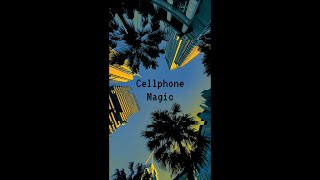 Cellphone Magic