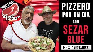 PIZZA con CHULETÓN de MAS de 1,25Kg   PIZZERO por UN DÍA con SEZAR BLUE   Pino Prestanizzi