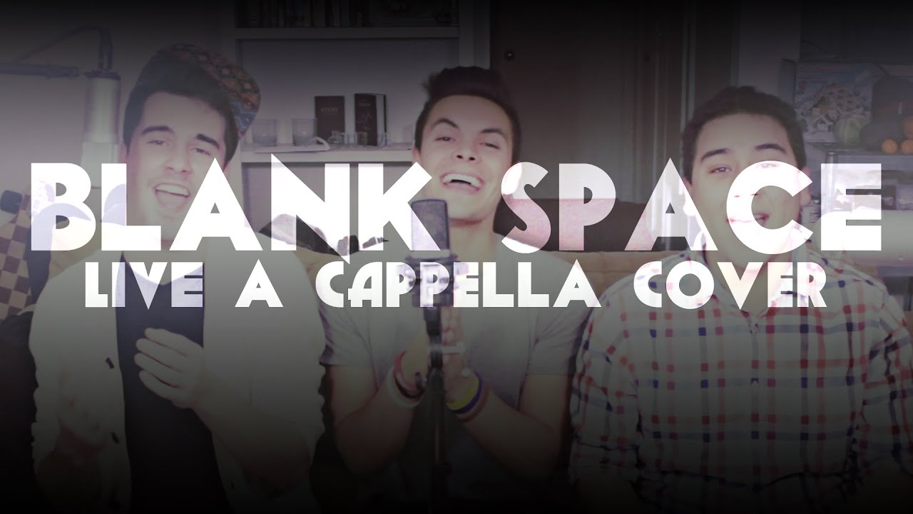Live Taylor Swift Blank Space Acapella Cover Just Three Guys And Their Voices