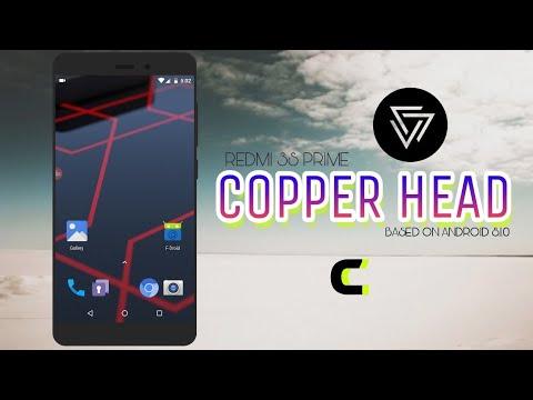 Copper HeaD  8.1.0 CUSTOM Rom For Redmi 3s Prime   QUICK OVERVIEW  