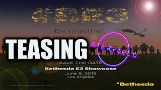 BETHESDA CONFIRMS E3 2019 SHOWING-TEASING STARFIELD?|2019