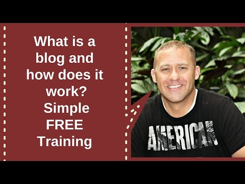 What Is A Blog And How Does It Work - Simple, Free Training