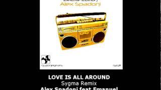 NZG 111 - LOVE IS ALL AROUND - Alex Spadoni feat.Emanuel - Sygma Remix