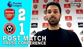 Arsenal 2-1 Sheffield United - Mikel Arteta - Post Match Press Conference