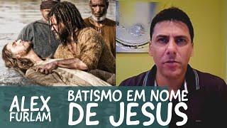 Baixar BATISMO EM NOME DE JESUS (novo) - Capelão Alexandre