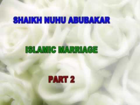 SHAIKH NUHU ABUBAKAR   ISLAMIC MARRIAGE PART 2
