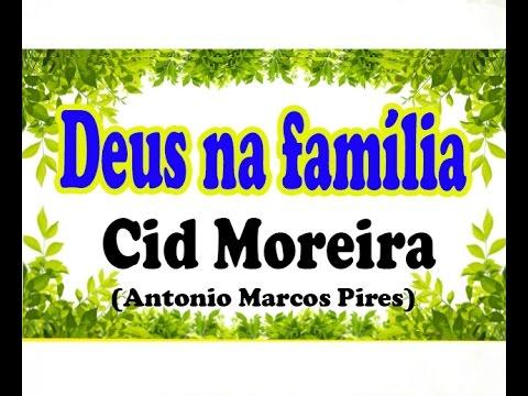 Deus Na Família Cid Moreira Autor Toninho Bondade Youtube