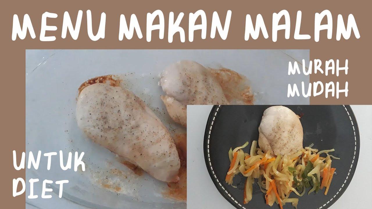Menu Makan Malam Diet Sehat Mudah Murah Dada Ayam Panggang Youtube