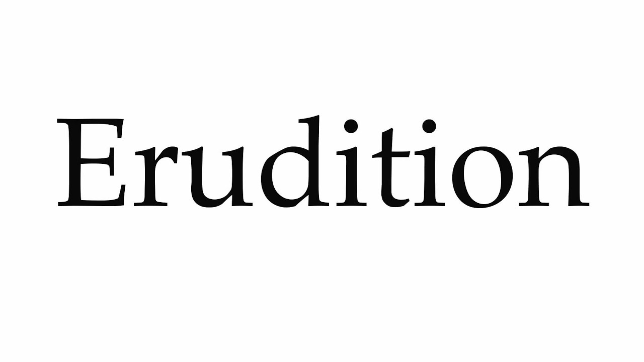 What is erudition 49