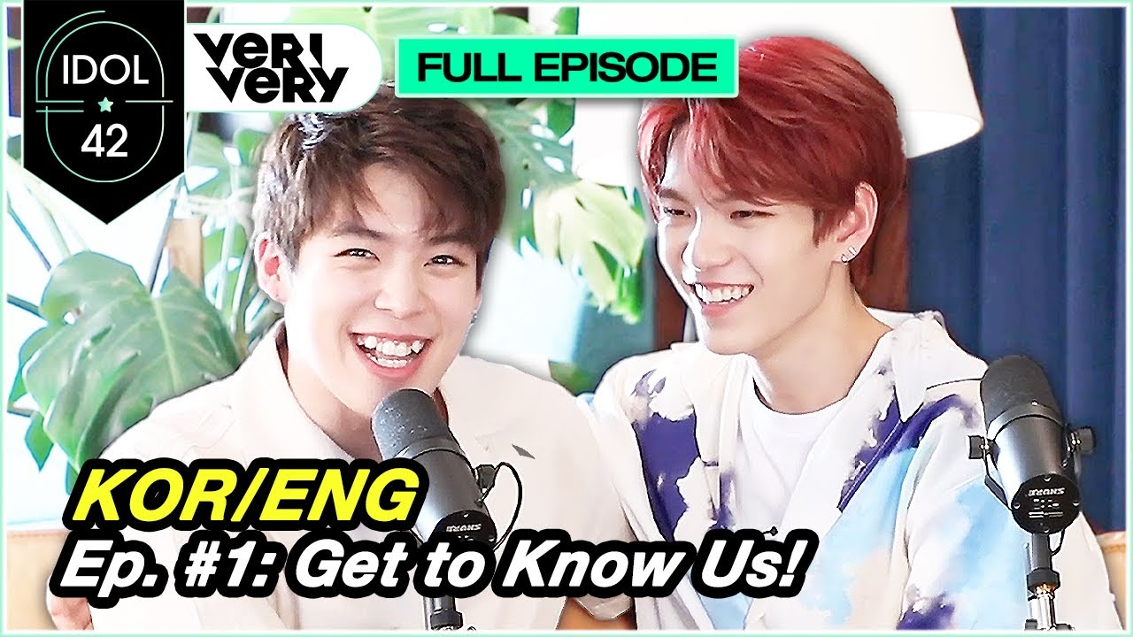 [ENG SUB] IDOL 42 EP #1 l Don't Know VERIVERY? Then You're Missing Out! 아직도 VERIVERY를 몰라? 그럼 후회할텐데!