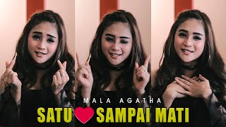 Gambar cover Mala Agatha - Satu Hati Sampai Mati (Official Music Video)