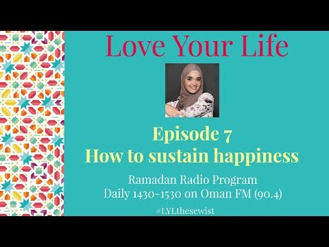 EP 7 How to Sustain Happiness | Love Your Life | The Sewist