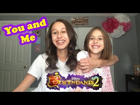 You and Me - Descendants 2 - Cover by Brooklyn Noelle- age 16 & Presley Noelle- age 10