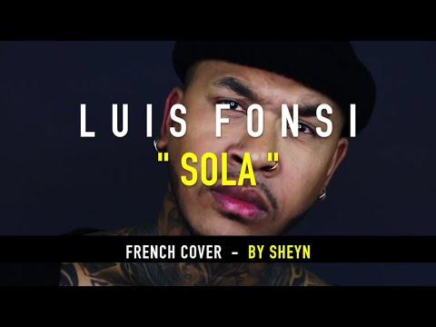 Luis Fonsi - Sola (French Cover | Sheyn)