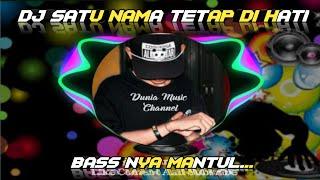DJ SATU NAMA TETAP DI HATI [ REMIX TERBARU FULLBASS MANTULL] Dunia Music Channel