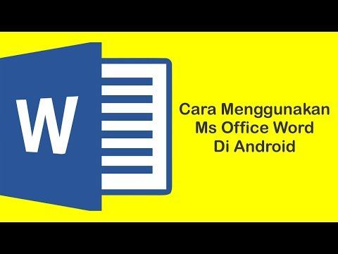 Cara Menggunakan Microsoft Office Word Di Android Smartphone Secara Lengkap