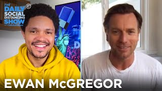 Ewan McGregor - Living Like A Nomad & Biking 13,000 Miles | The Daily Social Distancing Show