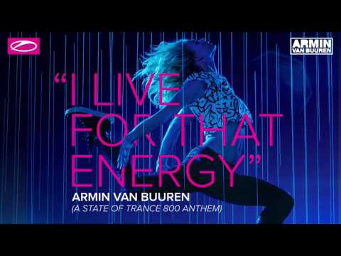 Armin van Buuren - I Live For That Energy (ASOT 800 Anthem) [Extended Mix] #Bass #EDM #Trance #TranceMusic #Groove #Video #TranceFamily #HDVideo #Good Mood #GoodVibes #YouTube
