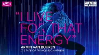 Armin Van Buuren I Live For That Energy ASOT 800 Anthem Extended Mix