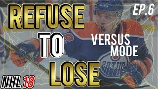 NHL 18 Gameplay Analysis! | Refuse to Lose Episode 6