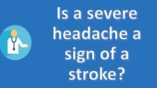 Is a severe headache a sign of a stroke ? | Health FAQ Channel
